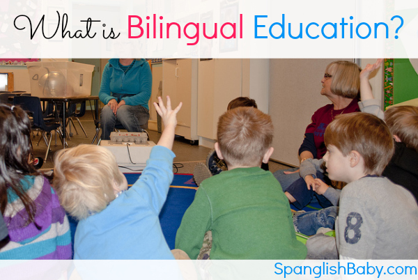 What is Bilingual Education? - SpanglishBaby.com