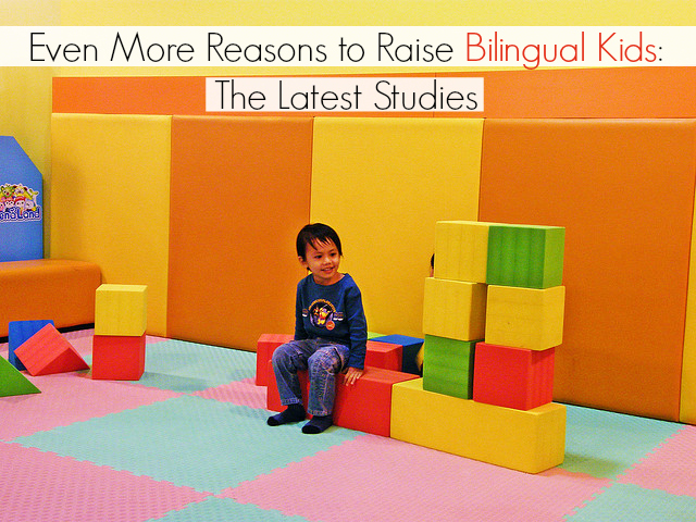 Even More Reasons to Raise Bilingual Kids:  The Latest Studies - SpanglishBaby.com