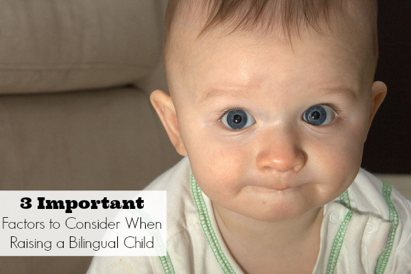 3 Important Factors to Consider When Raising a Bilingual Child - SpanglishBaby.com