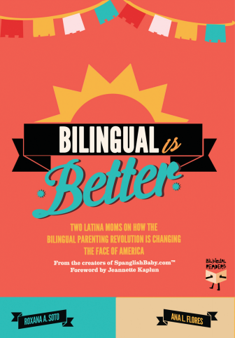 bilingual is better spanglishbaby book roxana soto ana flores latina moms