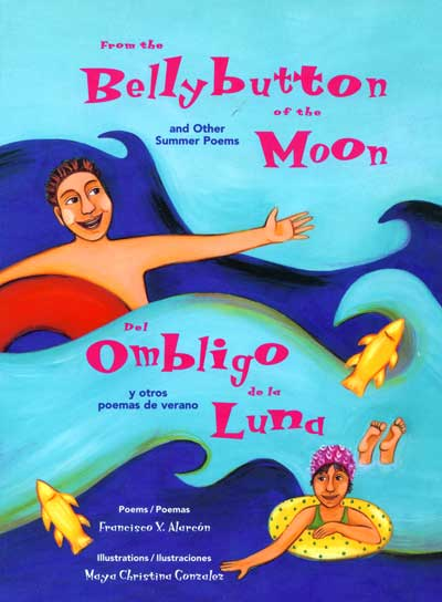 Del Ombligo de la Luna y Otros Poemas de Verano by Francisco X. Alarcon