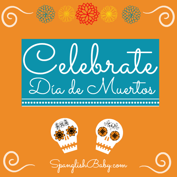 Celebrate Day of the Dead/Día de los Muertos