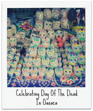 Celebrating Day of The Dead In Oaxaca
