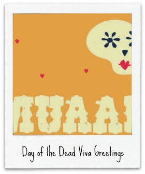 Day of the Dead Viva Greetings