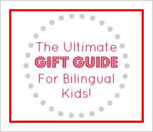 the ultimate gift guide for bilingual kids