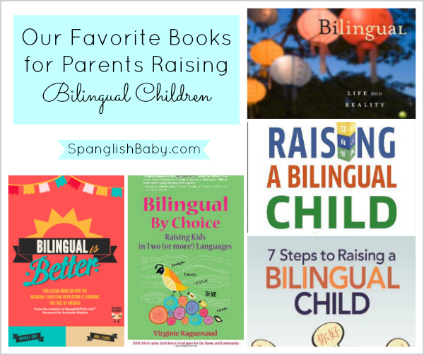 Our Favorite Books for Parents Raising Bilingual Children- spanglishbaby.com