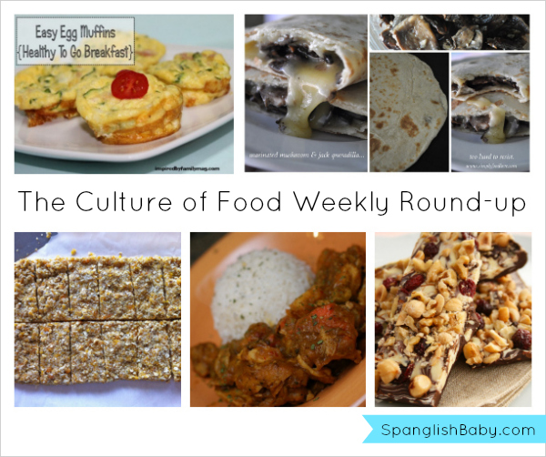 The Culture of Food Weekly Round-up: From Breakfast to Dinner- spanglishbaby.com
