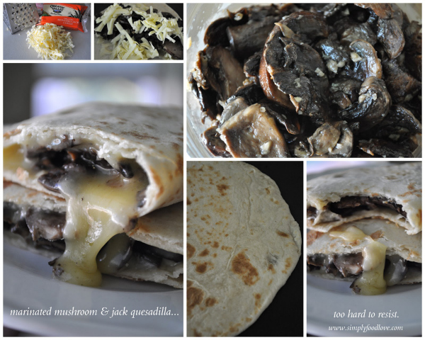 marinated mushroom and jack quesadilla recipe - simplyfoodlove.com