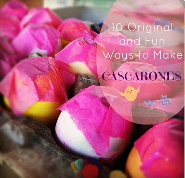 10 Original and Fun Ways to Make Cascarones for Easter