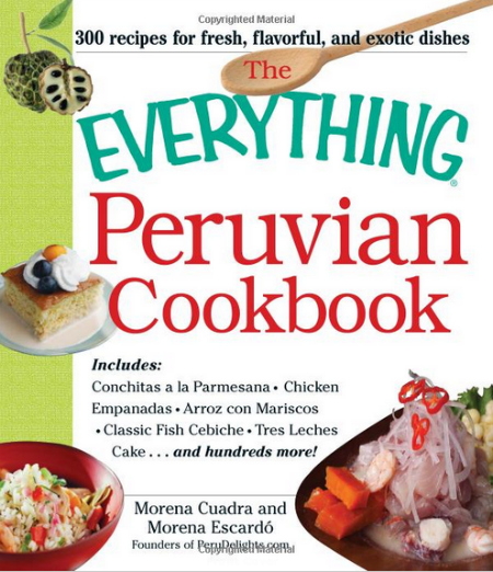 Everything Peruvian Cookbook