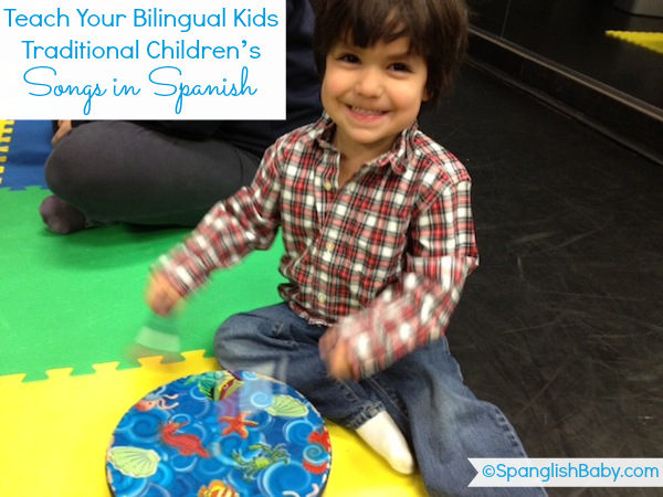 Teach Your Bilingual Kids Traditional Children's Songs in Spanish - SpanglishBaby.com