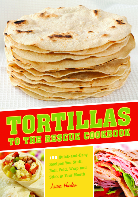 Tortillas To The Rescue Cookbook