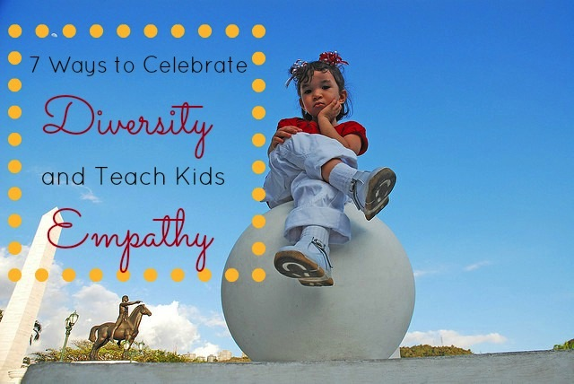 celebrate diversity and teach kids empathy