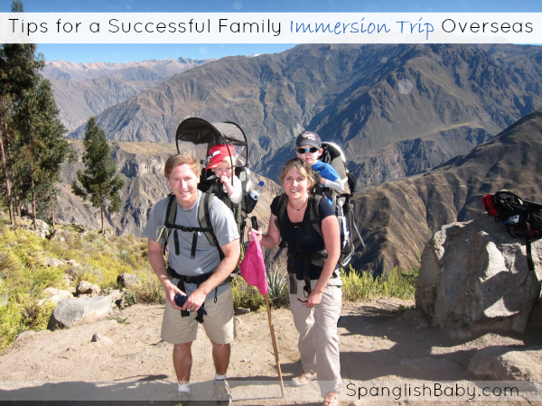 Tips for a Successful Family Immersion Trip Overseas - spanglishbaby.com