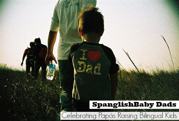 SpanglishBaby Dads: Celebrating Papás Raising Bilingual Kids