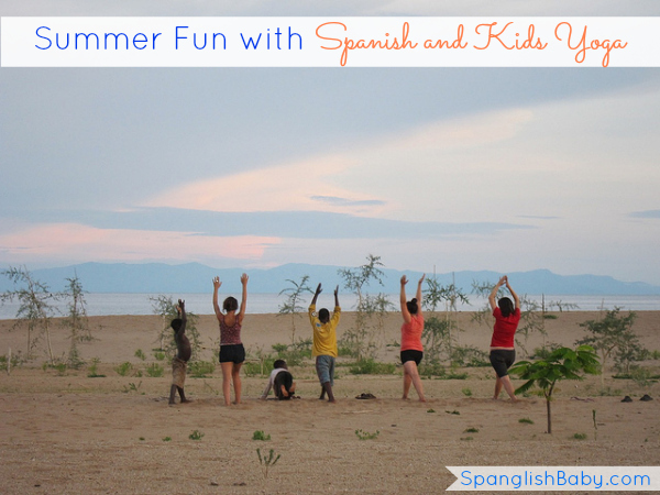 Summer Fun with Spanish and Kids Yoga - SpanglishBaby.com