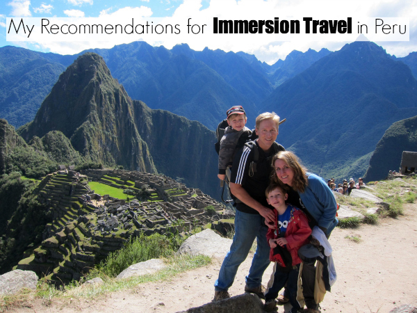 My Recommendations for Immersion Travel in Peru - SpanglishBaby.com