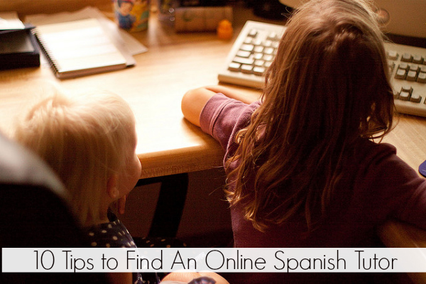 10 Tips to Find An Online Spanish Tutor - SpanglishBaby.com