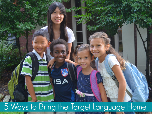 5 Ways to Bring the Target Language Home
