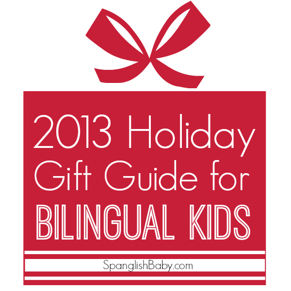SpanglishBaby's 2013 Holiday Gift Guide for Bilingual Kids